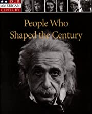 People Who Shaped the Century (Our American…