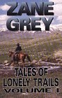 Tales of lonely trails / Zane Grey