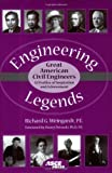 Engineering legends : great American civil engineers : 32 profiles of inspiration and achievement / Richard G. Weingardt