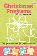 Christmas Programs for Children: Plays,…