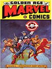 The Golden Age Of Marvel Comics, Volume 2 by…