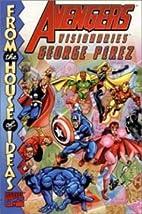 Avengers Visionaries: George Perez by Jim…