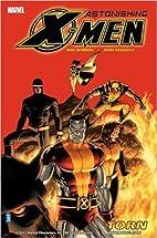 Astonishing X-Men, Vol. 3: Torn (v. 3) by…