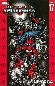 Ultimate Spider-Man, Vol. 17: Clone Saga de…