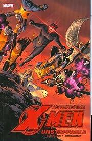 Astonishing X-Men Vol. 4: Unstoppable af…