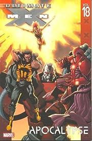 Ultimate X-Men Vol. 18: Apocalypse (v. 18)…