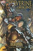 Wolverine: Origins Deadpool by Daniel Way
