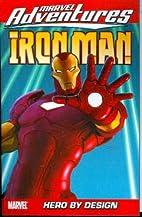 Marvel Adventures Iron Man Vol. 3: Hero by…