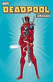 Deadpool Classic, Vol. 1 de Rob Liefeld