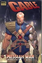 Cable, Vol. 1: Messiah War by Duane…