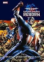Captain America: Reborn by Ed Brubaker