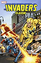 Invaders Classic, Vol. 4 by Roy Thomas