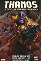 Thanos: A God Up There Listening by Rob…
