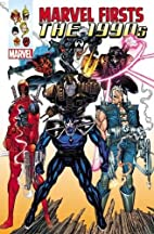 Marvel Firsts: The 1990s Omnibus by Marvel…