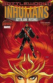 Inhumans: Attilan Rising – tekijä: John…