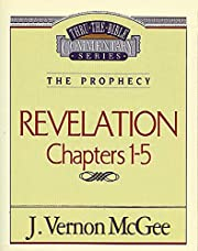 Revelation Chapters 1 - 5 ( Thru the Bible )…