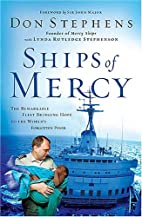 Ships of Mercy: The Remarkable Fleet…