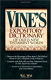 Vine's Expository Dictionary of the Old and New Testament Words.