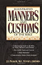 Illustrated Manners And Customs Of The Bible…