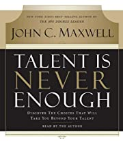 Talent Is Never Enough: Discover the Choices…