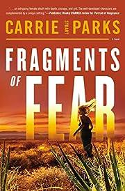 Fragments of Fear de Carrie Stuart Parks