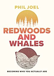 Redwoods and Whales: Becoming Who You…