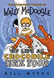 My Life as Crocodile Junk Food (The…