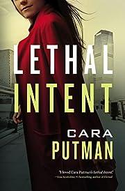 Lethal Intent de Cara C. Putman