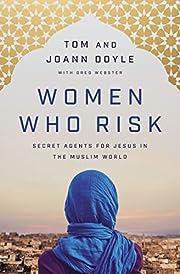 Women Who Risk: Secret Agents for Jesus in…