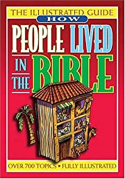 How People Lived In The Bible An Illustrated…