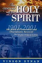 Century Of The Holy Spirit 100 Years Of…
