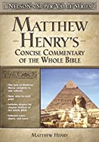 Matthew Henry's Concise Commentary on the…