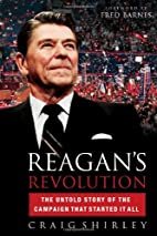 Reagan's Revolution: The Untold Story of the…