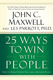 25 Ways to Win with People: How to Make…