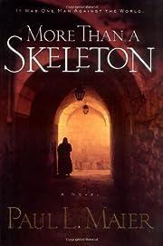 More Than a Skeleton: A Novel par Paul L.…