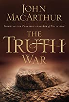 The Truth War: Fighting for Certainty in an…