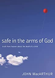 Safe in the Arms of God: Truth from Heaven…