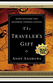 Traveler's Gift: Seven Decisions that…