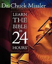 Learn the Bible in 24 Hours de Chuck Missler