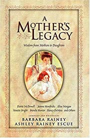 A Mother's Legacy: Wisdom from Mothers to…