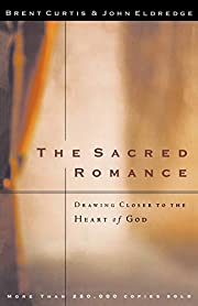 The Sacred Romance: Drawing Closer to the…