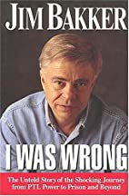 I Was Wrong by Jim Bakker