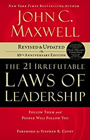 21 Irrefutable Laws of Leadership: Follow…