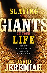 Slaying the Giants in Your Life: You Can Win…