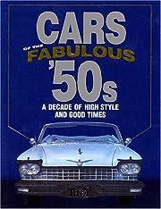 Cars of the Fabulous '50s de James M…