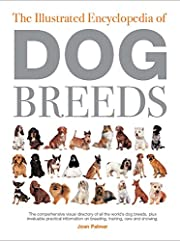 The Illustrated Encyclopedia of Dog Breeds…