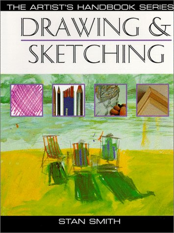 Drawing & Sketching (Artist's Handbook Series), Smith, Stan