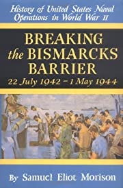 Breaking the Bismarcks Barrier: 22, July…