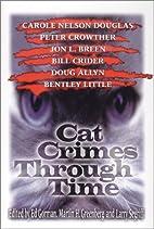 Cat Crimes Through Time by Edward Gorman