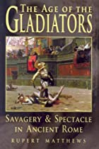 Age of the Gladiators: Savagery & Spectacle…